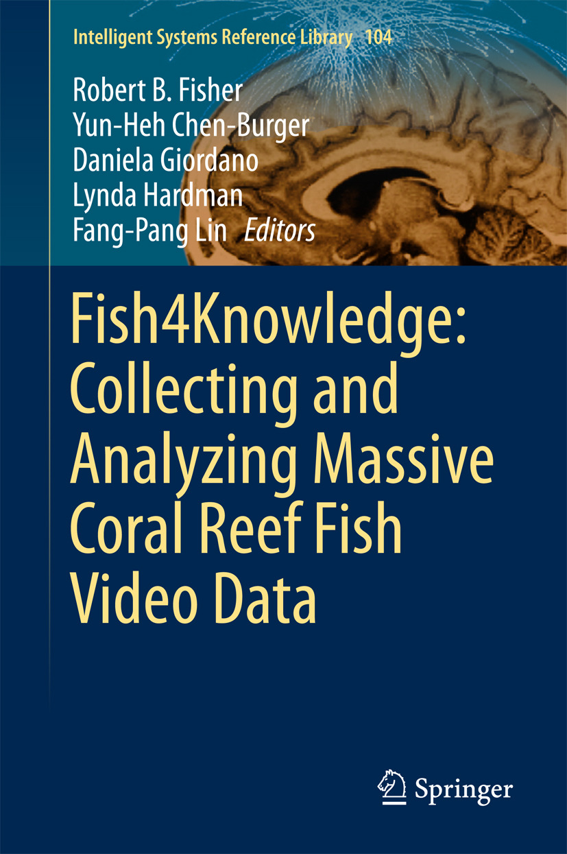Chen-Burger, Yun-Heh - Fish4Knowledge: Collecting and Analyzing Massive Coral Reef Fish Video Data, ebook