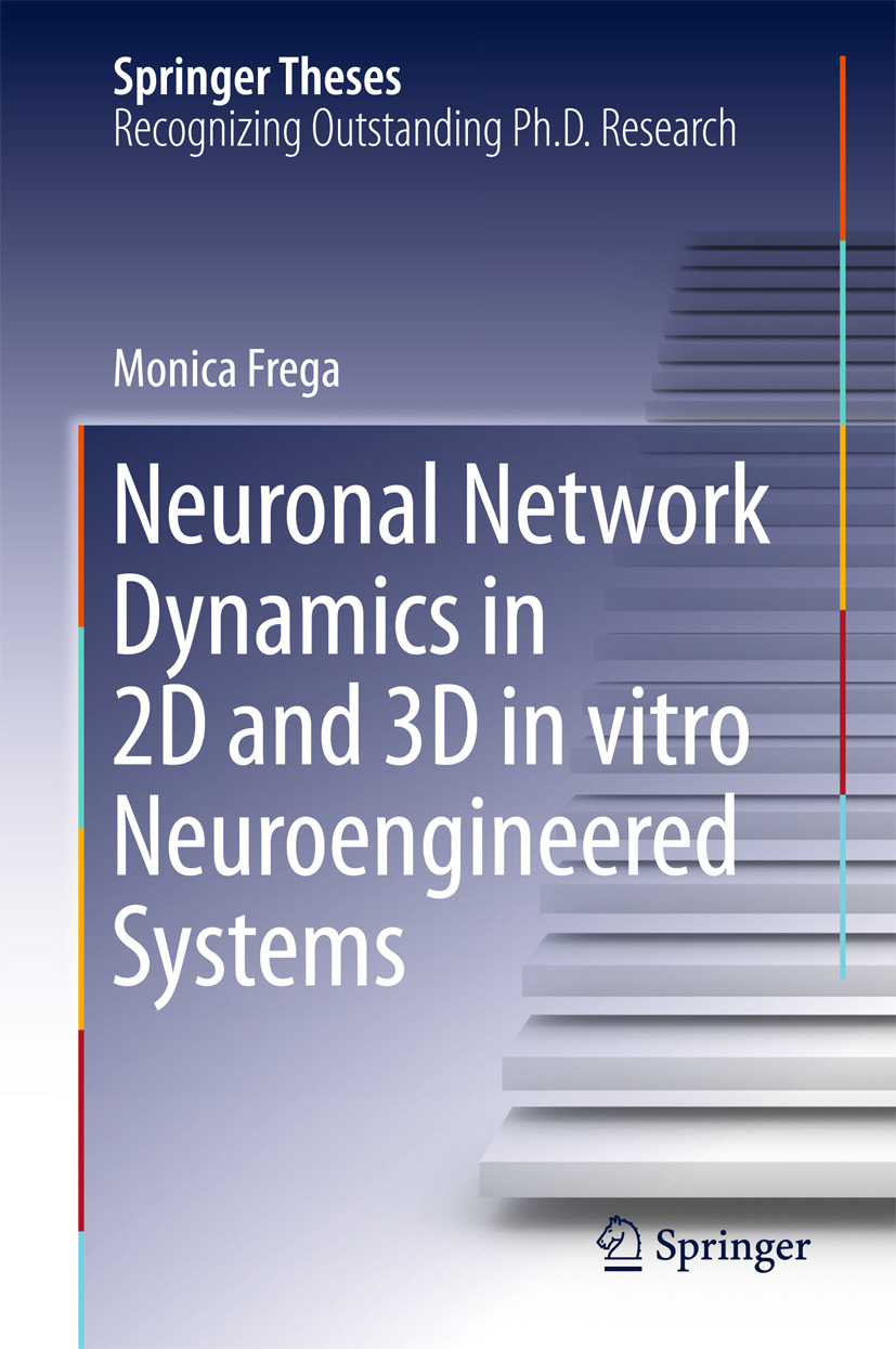 Frega, Monica - Neuronal Network Dynamics in 2D and 3D in vitro Neuroengineered Systems, ebook