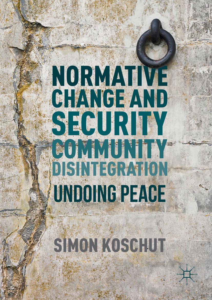 Koschut, Simon - Normative Change and Security Community Disintegration, ebook