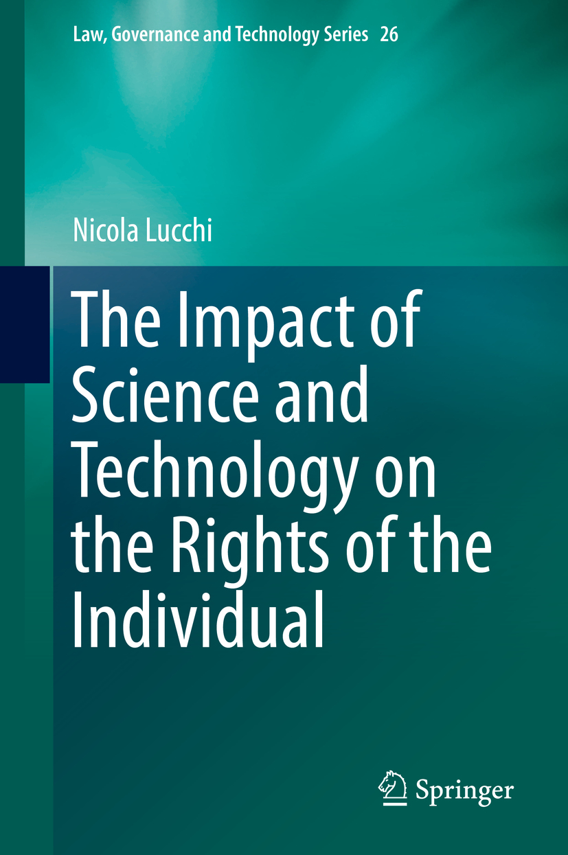 Lucchi, Nicola - The Impact of Science and Technology on the Rights of the Individual, ebook