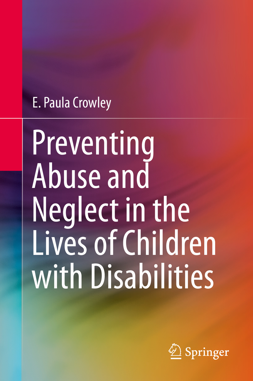 Crowley, E. Paula - Preventing Abuse and Neglect in the Lives of Children with Disabilities, ebook
