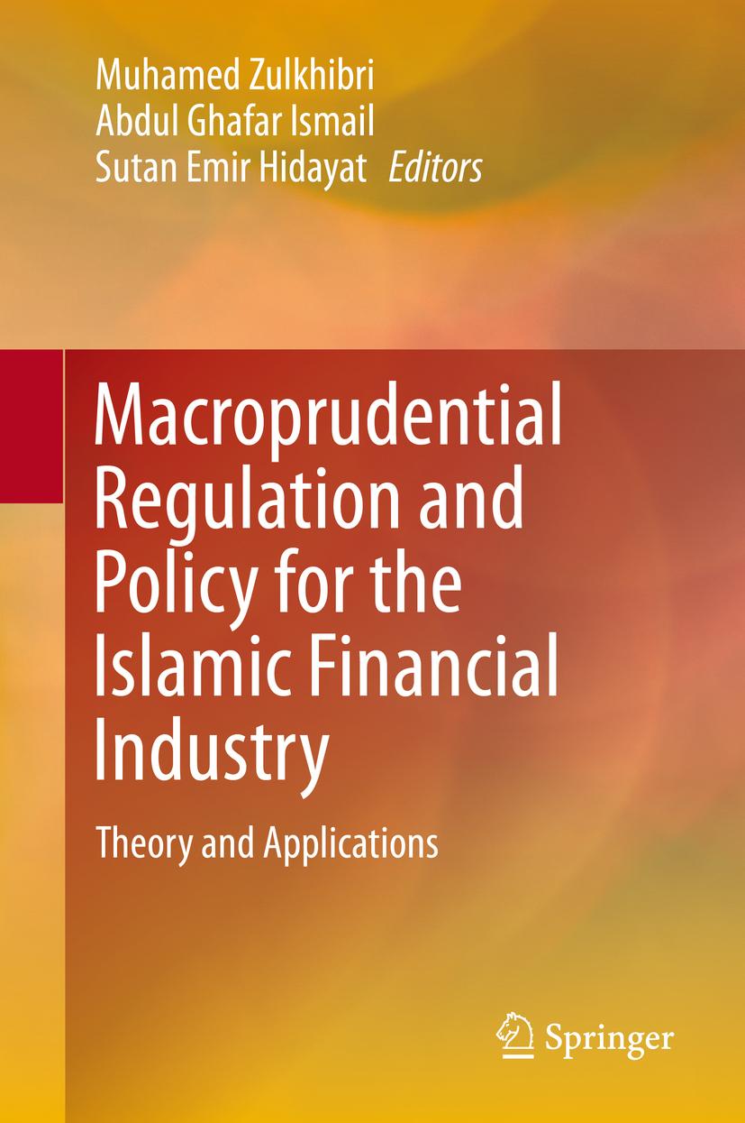 Hidayat, Sutan Emir - Macroprudential Regulation and Policy for the Islamic Financial Industry, ebook