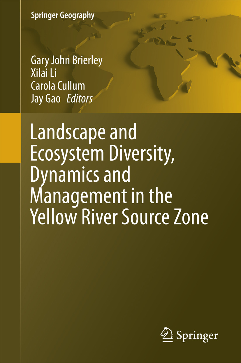 Brierley, Gary John - Landscape and Ecosystem Diversity, Dynamics and Management in the Yellow River Source Zone, ebook