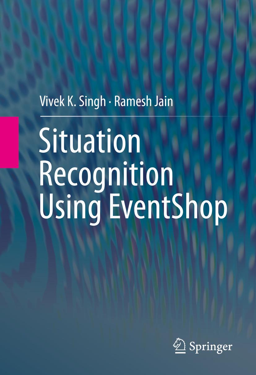 Jain, Ramesh - Situation Recognition Using EventShop, ebook