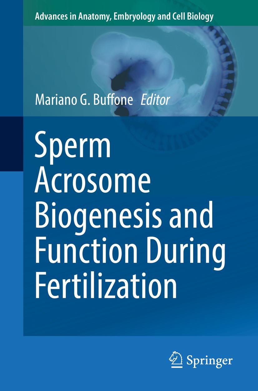 Buffone, Mariano G. - Sperm Acrosome Biogenesis and Function During Fertilization, ebook