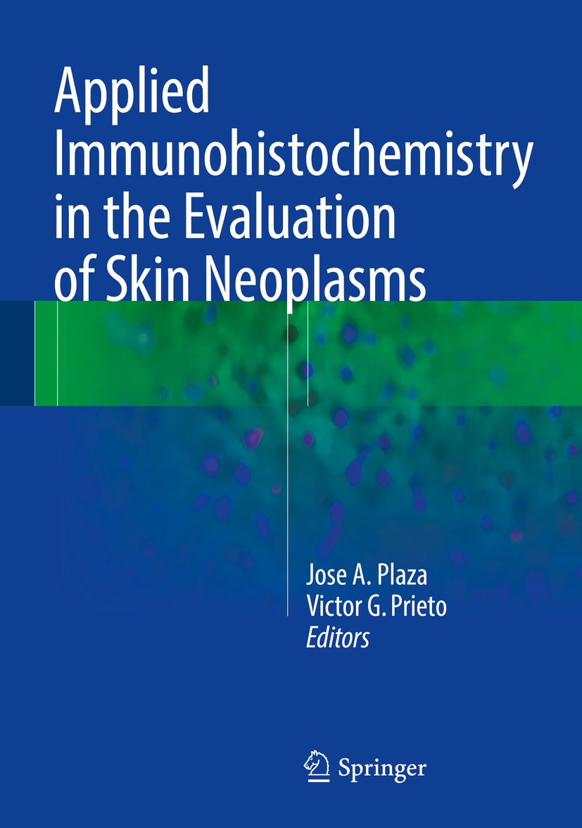 Plaza, Jose A. - Applied Immunohistochemistry in the Evaluation of Skin Neoplasms, ebook