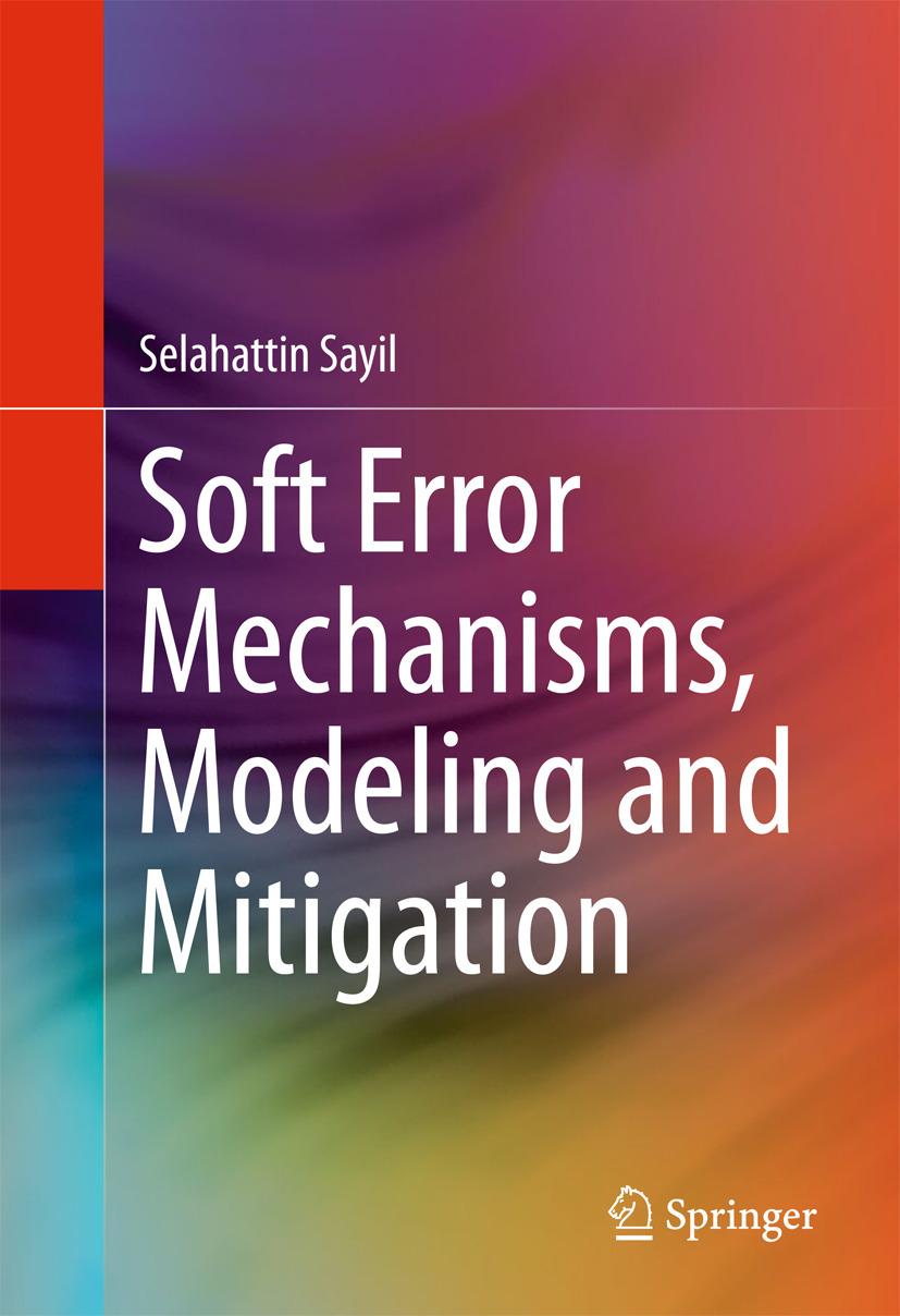 Sayil, Selahattin - Soft Error Mechanisms, Modeling and Mitigation, ebook