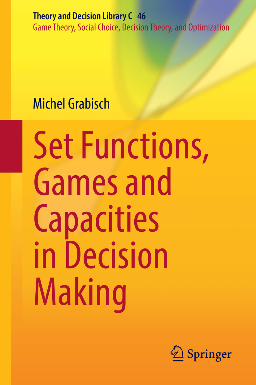 Grabisch, Michel - Set Functions, Games and Capacities in Decision Making, ebook