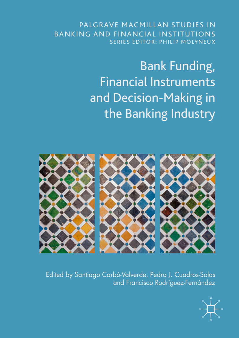 Fernández, Francisco Rodríguez - Bank Funding, Financial Instruments and Decision-Making in the Banking Industry, ebook