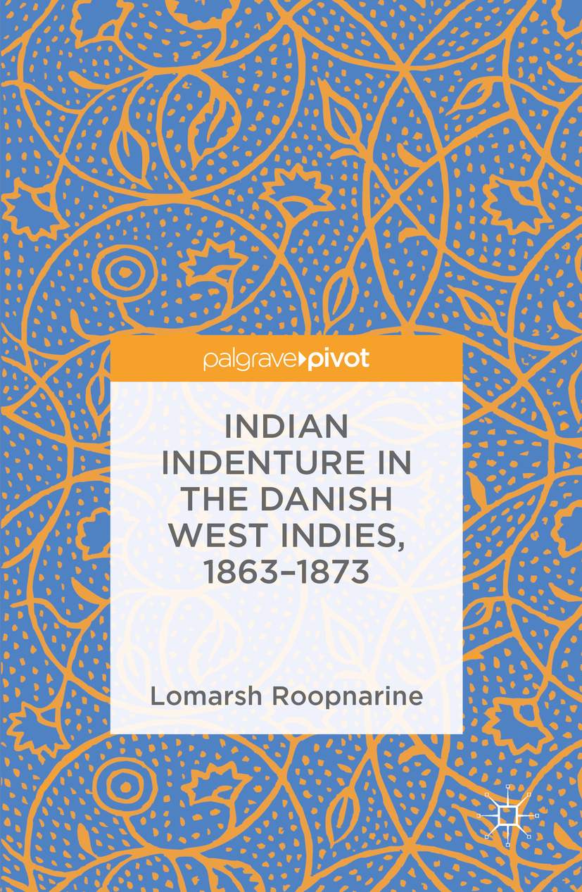 Roopnarine, Lomarsh - Indian Indenture in the Danish West Indies, 1863-1873, ebook
