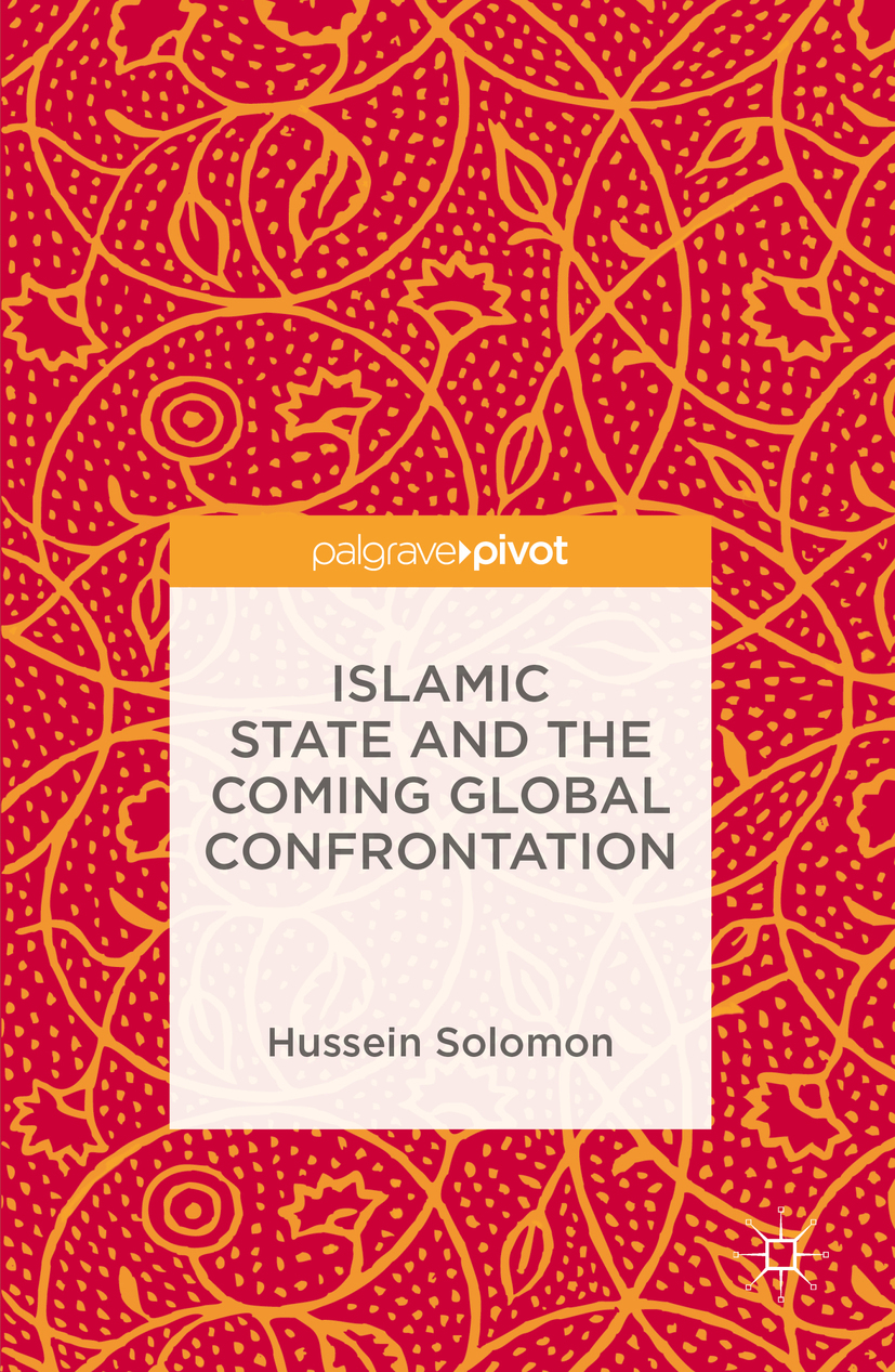 Solomon, Hussein - Islamic State and the Coming Global Confrontation, ebook