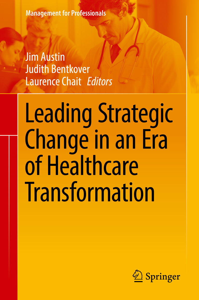 Austin, Jim - Leading Strategic Change in an Era of Healthcare Transformation, ebook