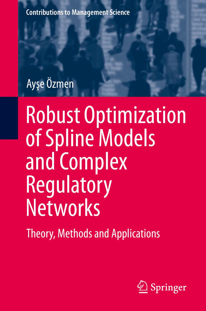 Özmen, Ayse - Robust Optimization of Spline Models and Complex Regulatory Networks, ebook