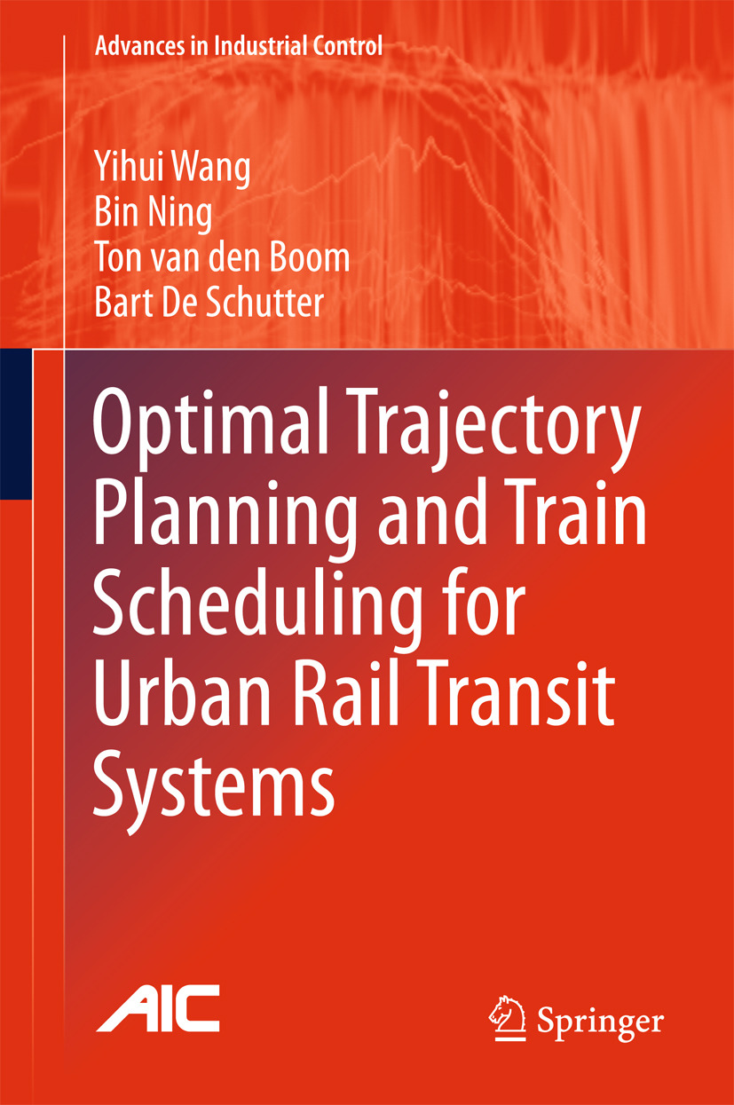 Boom, Ton van den - Optimal Trajectory Planning and Train Scheduling for Urban Rail Transit Systems, ebook