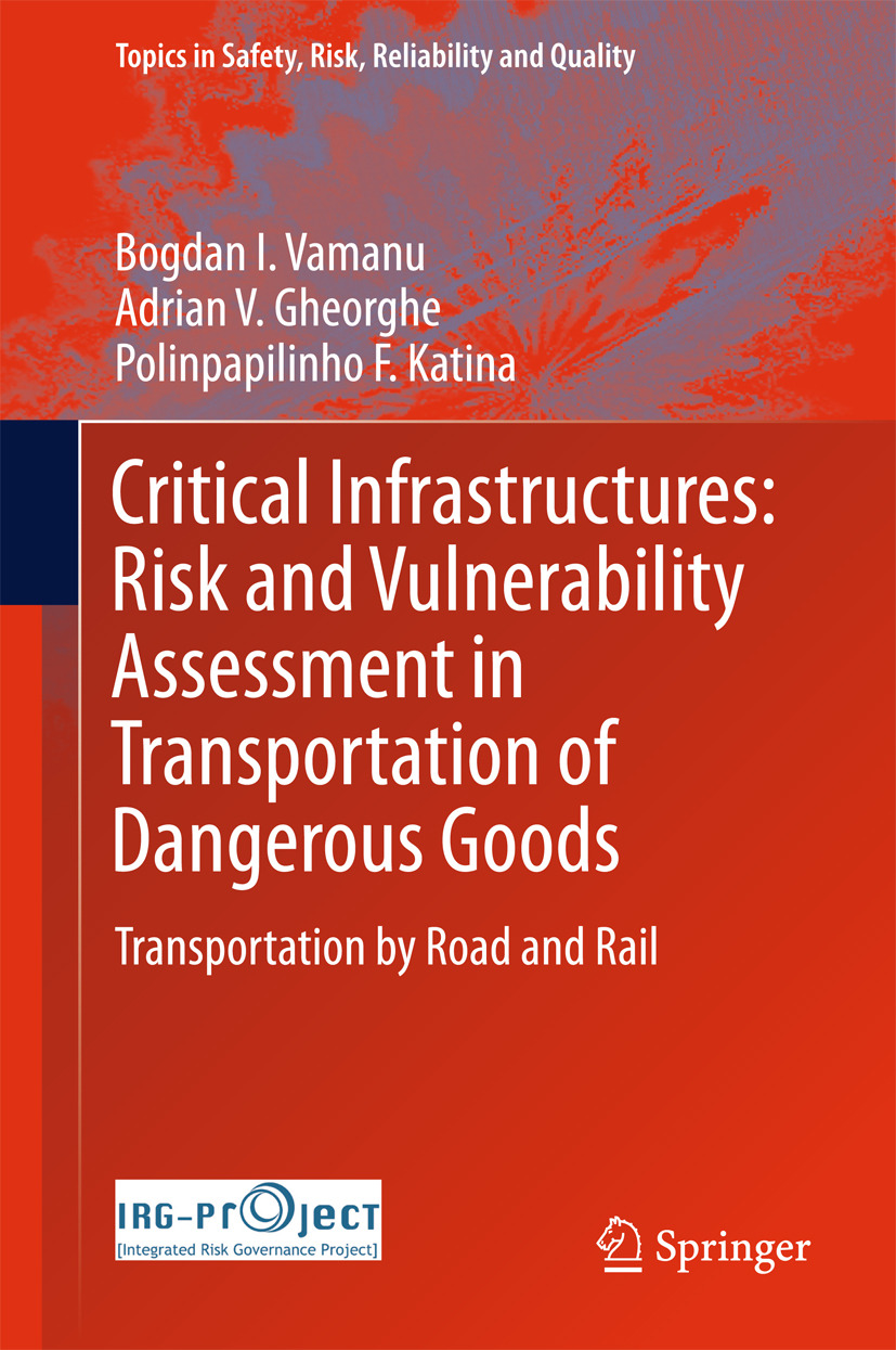 Gheorghe, Adrian V. - Critical Infrastructures: Risk and Vulnerability Assessment in Transportation of Dangerous Goods, ebook