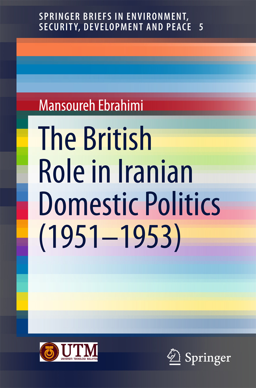 Ebrahimi, Mansoureh - The British Role in Iranian Domestic Politics (1951-1953), ebook