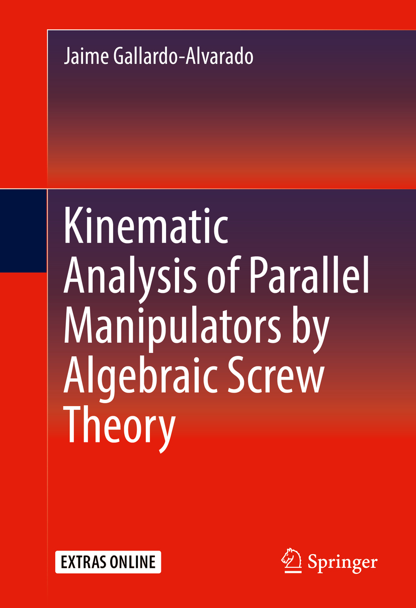 Gallardo-Alvarado, Jaime - Kinematic Analysis of Parallel Manipulators by Algebraic Screw Theory, ebook