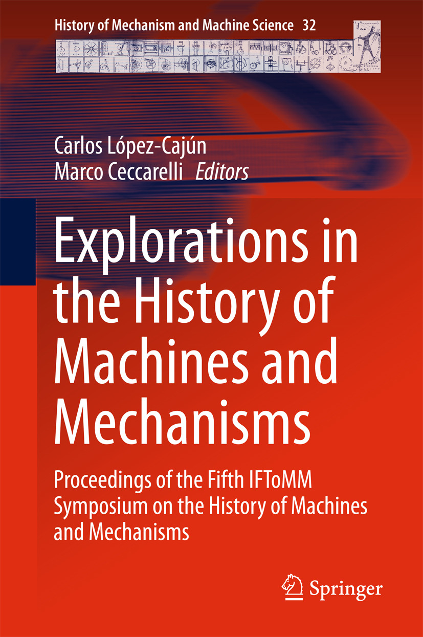 Ceccarelli, Marco - Explorations in the History of Machines and Mechanisms, ebook