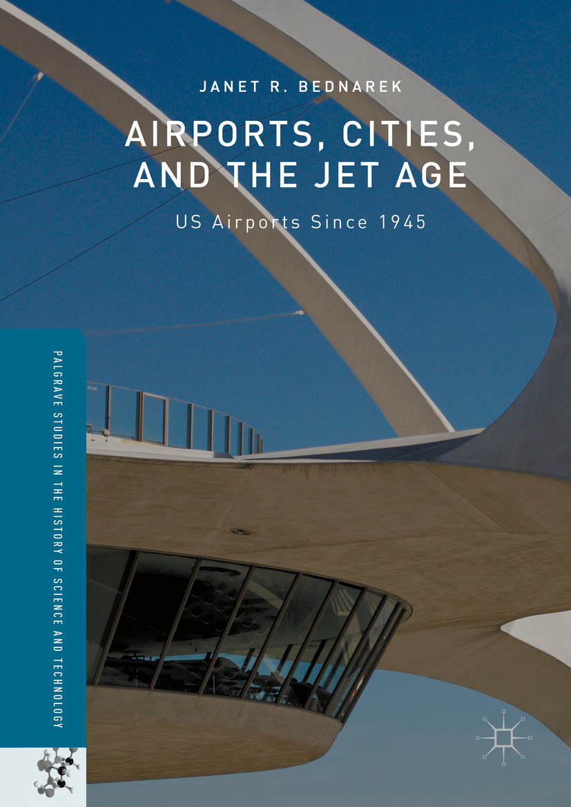 Bednarek, Janet R. - Airports, Cities, and the Jet Age, ebook