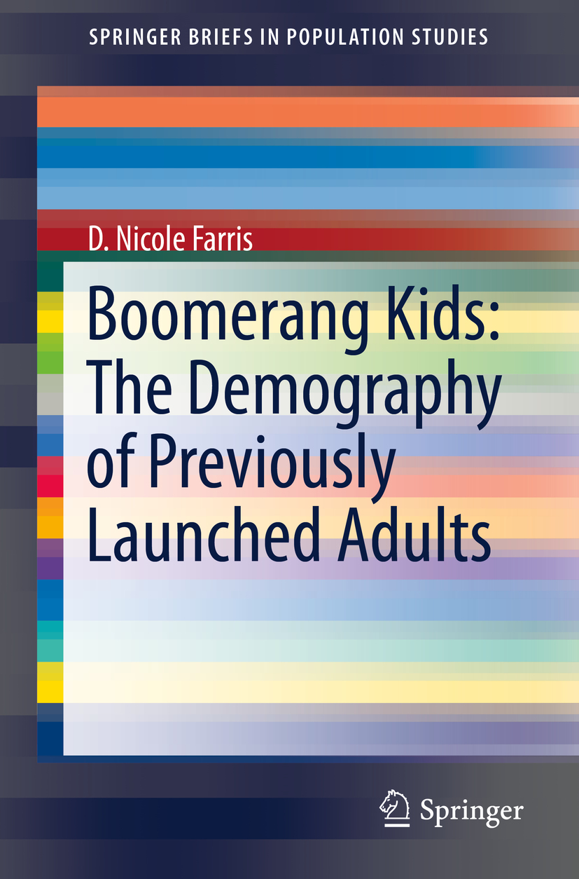 Farris, D. Nicole - Boomerang Kids: The Demography of Previously Launched Adults, ebook