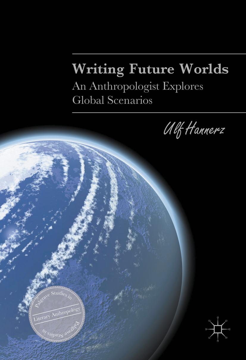 Hannerz, Ulf - Writing Future Worlds, ebook