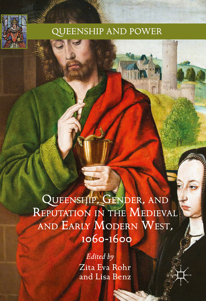 Benz, Lisa - Queenship, Gender, and Reputation in the Medieval and Early Modern West, 1060-1600, ebook