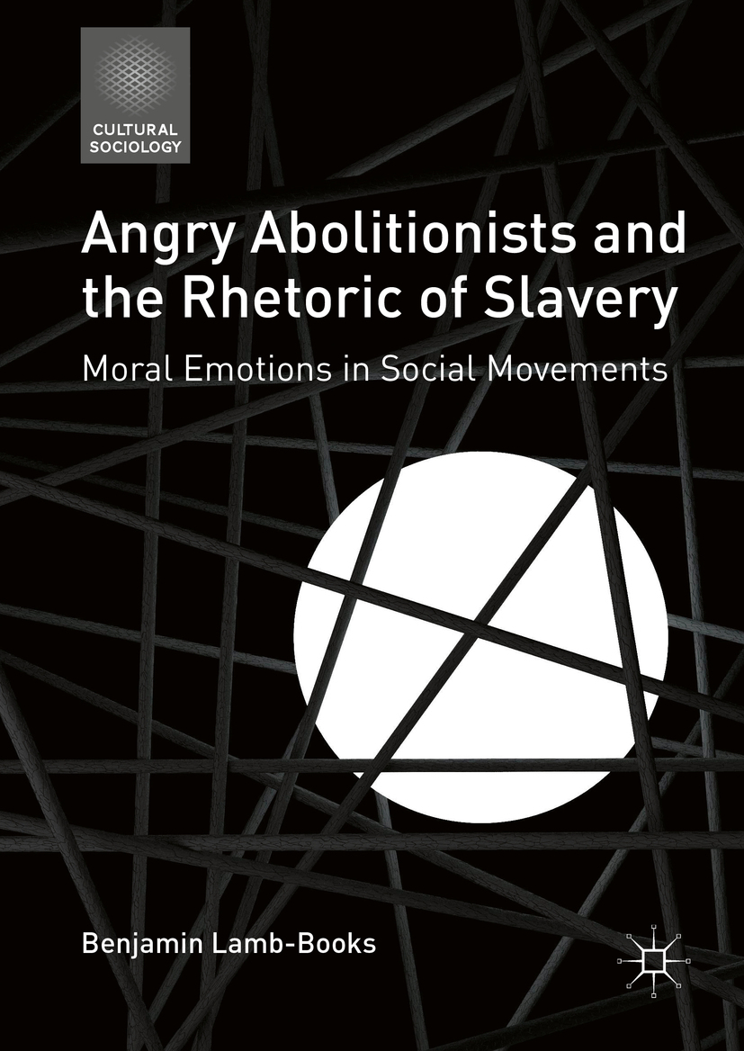 Lamb-Books, Benjamin - Angry Abolitionists and the Rhetoric of Slavery, ebook