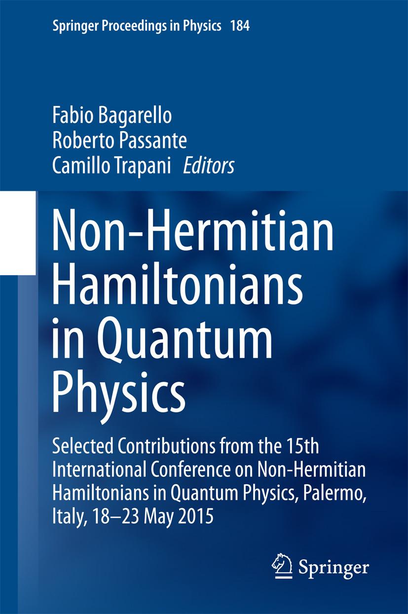 Bagarello, Fabio - Non-Hermitian Hamiltonians in Quantum Physics, ebook