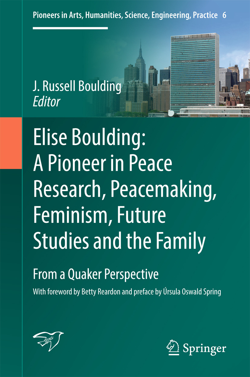 Boulding, J. Russell - Elise Boulding: A Pioneer in Peace Research, Peacemaking, Feminism, Future Studies and the Family, ebook