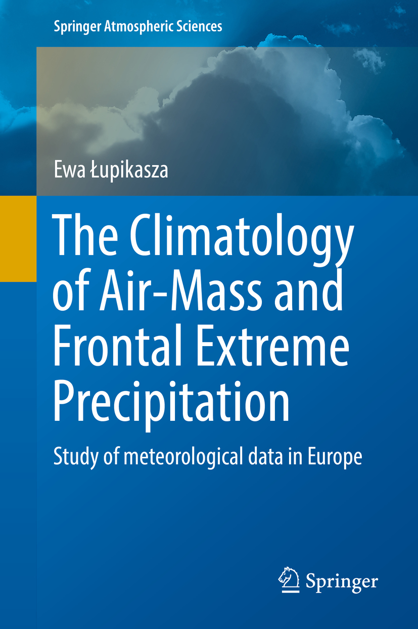 Łupikasza, Ewa - The Climatology of Air-Mass and Frontal Extreme Precipitation, ebook