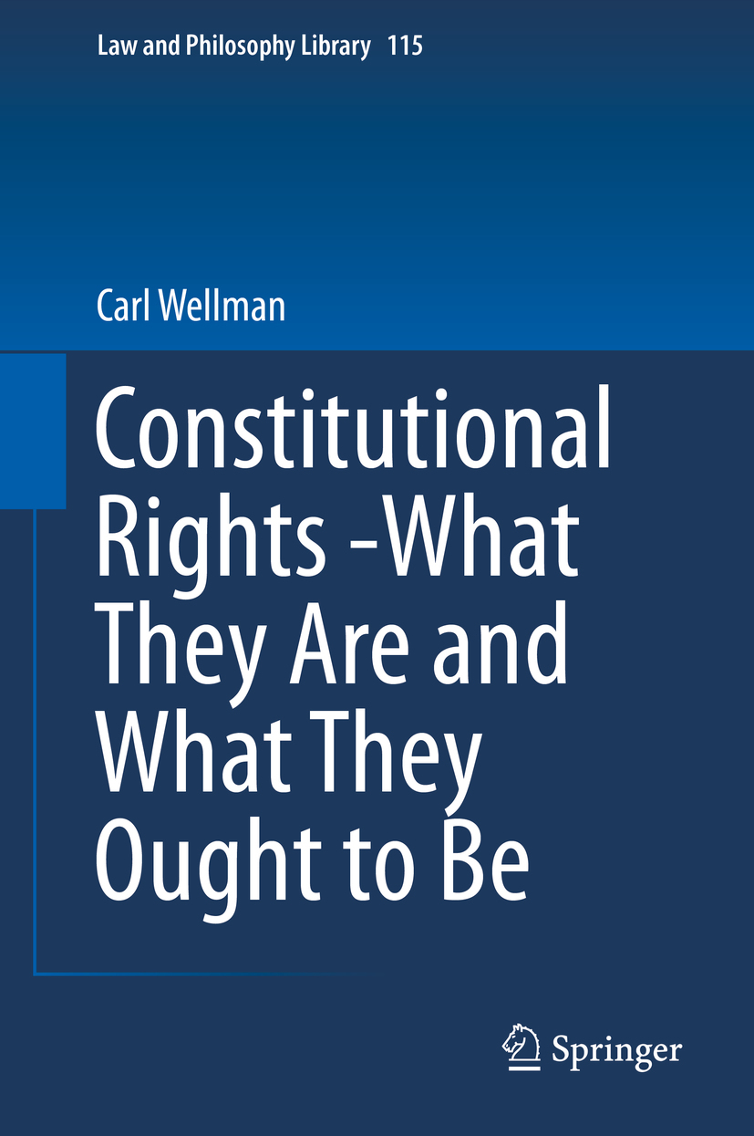 Wellman, Carl - Constitutional Rights -What They Are and What They Ought to Be, ebook
