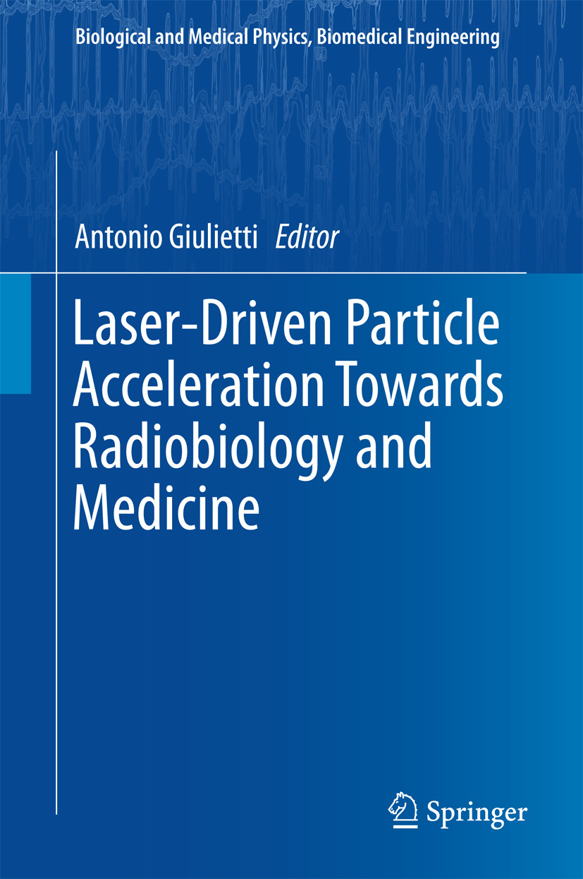 Giulietti, Antonio - Laser-Driven Particle Acceleration Towards Radiobiology and Medicine, ebook