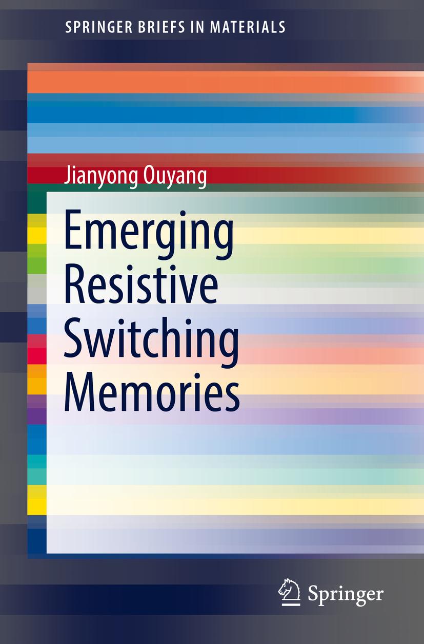 Ouyang, Jianyong - Emerging Resistive Switching Memories, ebook