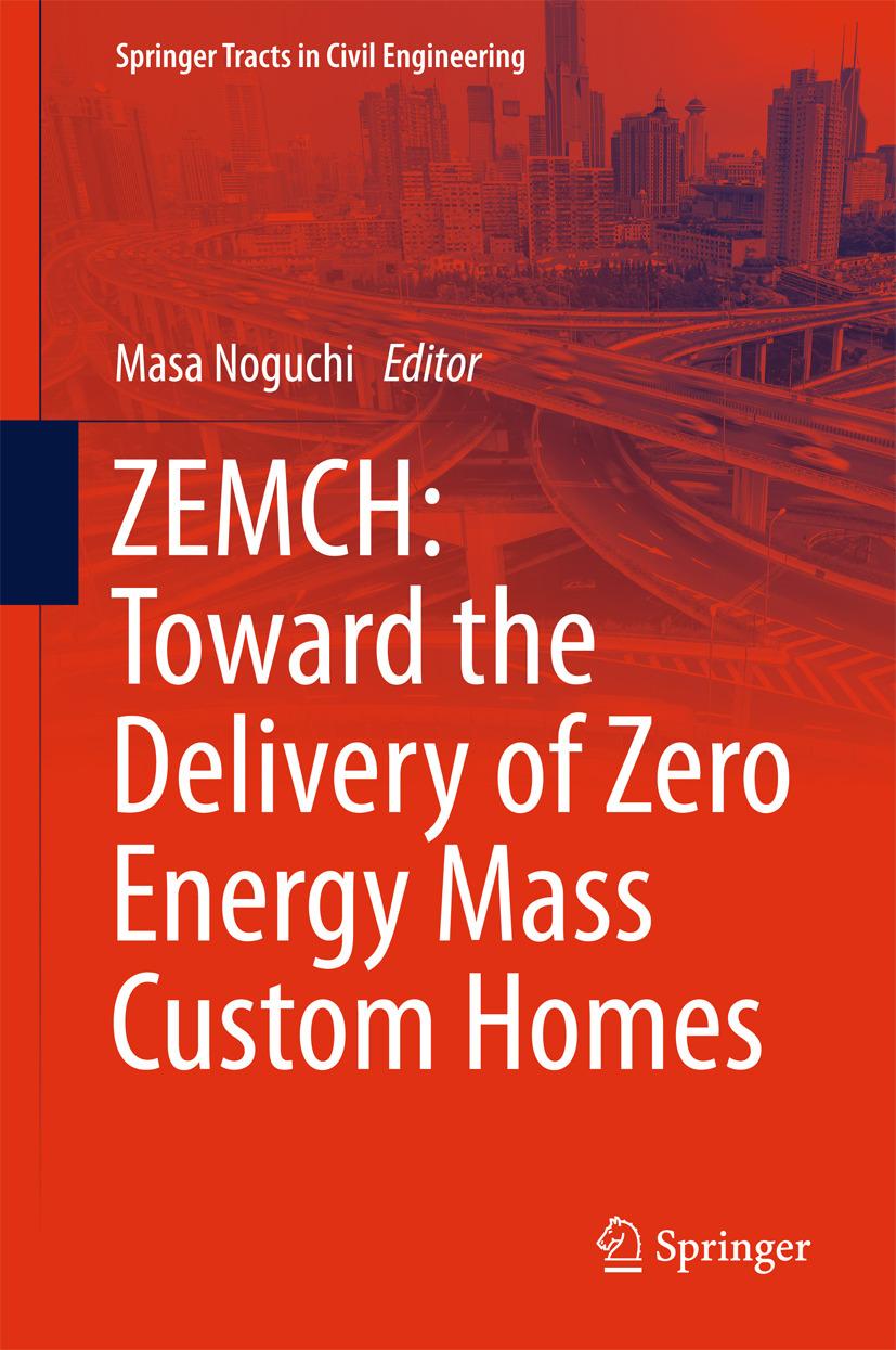 Noguchi, Masa - ZEMCH: Toward the Delivery of Zero Energy Mass Custom Homes, ebook