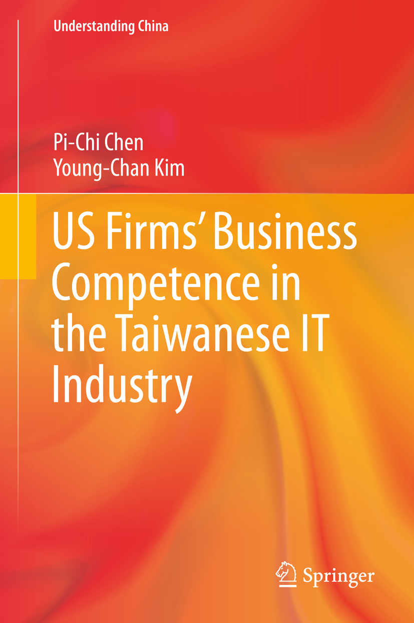 Chen, Pi-Chi - US Firms' Business Competence in the Taiwanese IT Industry, ebook