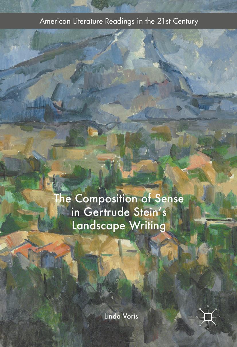 Voris, Linda - The Composition of Sense in Gertrude Stein's Landscape Writing, ebook