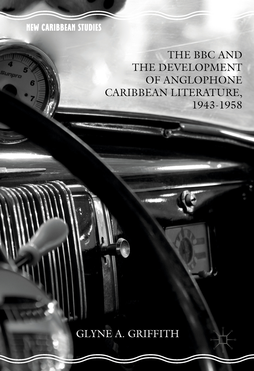 Griffith, Glyne A. - The BBC and the Development of Anglophone Caribbean Literature, 1943-1958, ebook