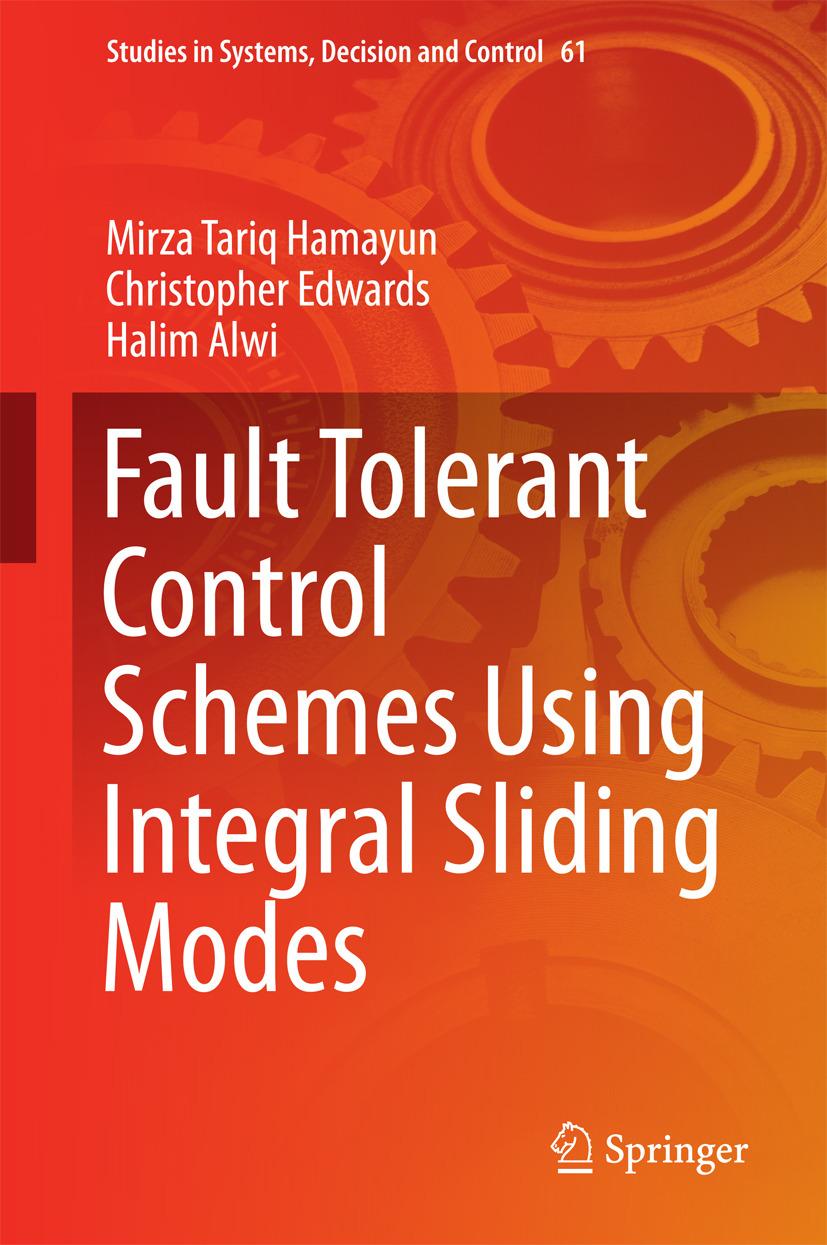 Alwi, Halim - Fault Tolerant Control Schemes Using Integral Sliding Modes, ebook