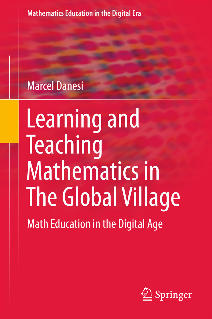 Danesi, Marcel - Learning and Teaching Mathematics in The Global Village, ebook