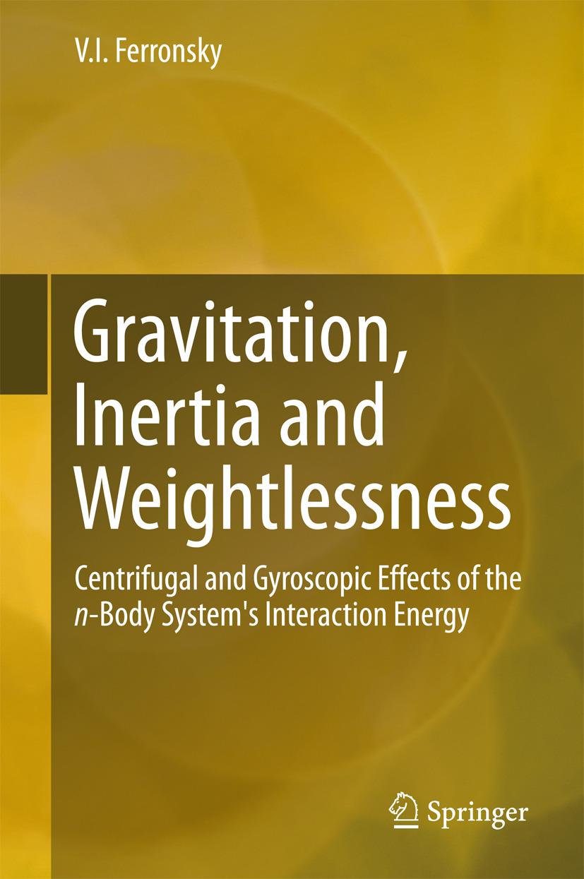 Ferronsky, V.I. - Gravitation, Inertia and Weightlessness, ebook