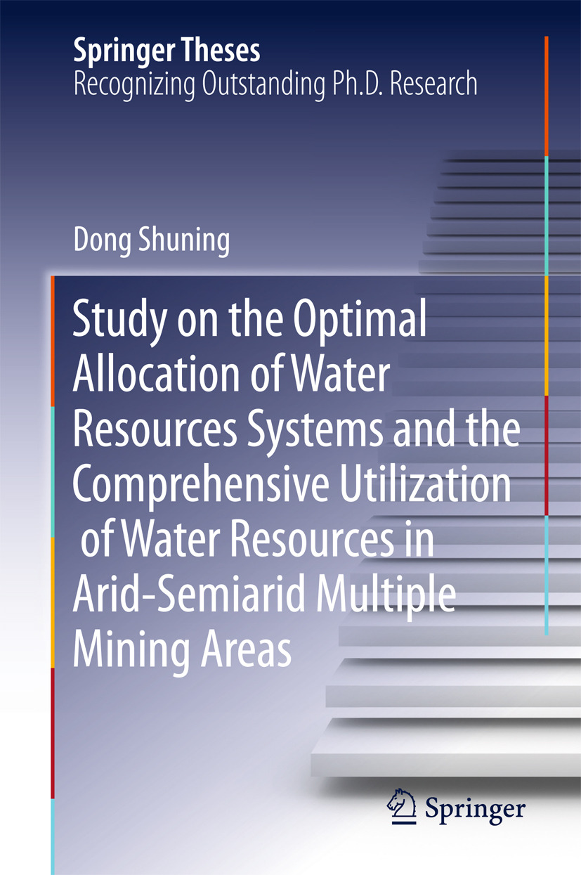 Shuning, Dong - Study on the Optimal Allocation of Water Resources Systems and the Comprehensive Utilization of Water Resources in Arid-Semiarid Multiple Mining Areas, ebook