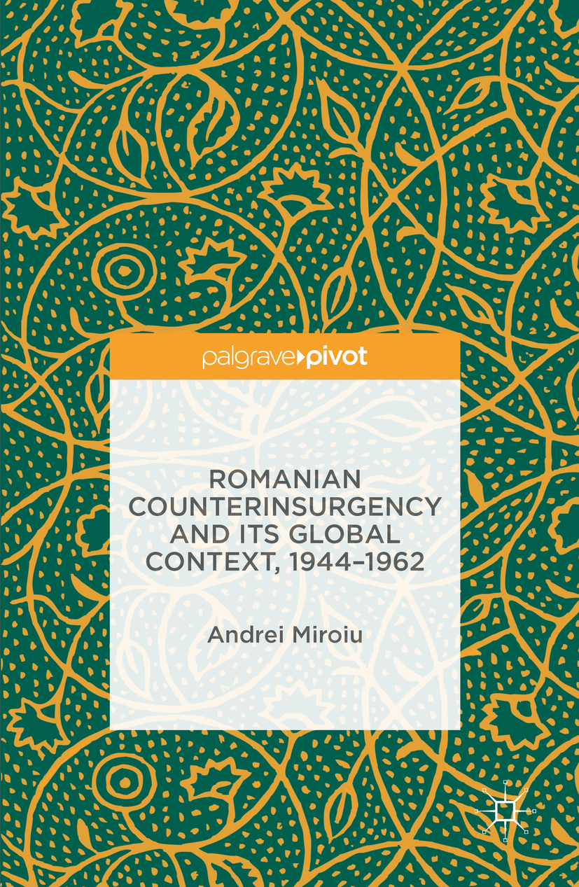 Miroiu, Andrei - Romanian Counterinsurgency and its Global Context, 1944-1962, ebook