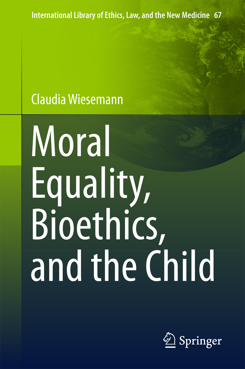 Wiesemann, Claudia - Moral Equality, Bioethics, and the Child, ebook