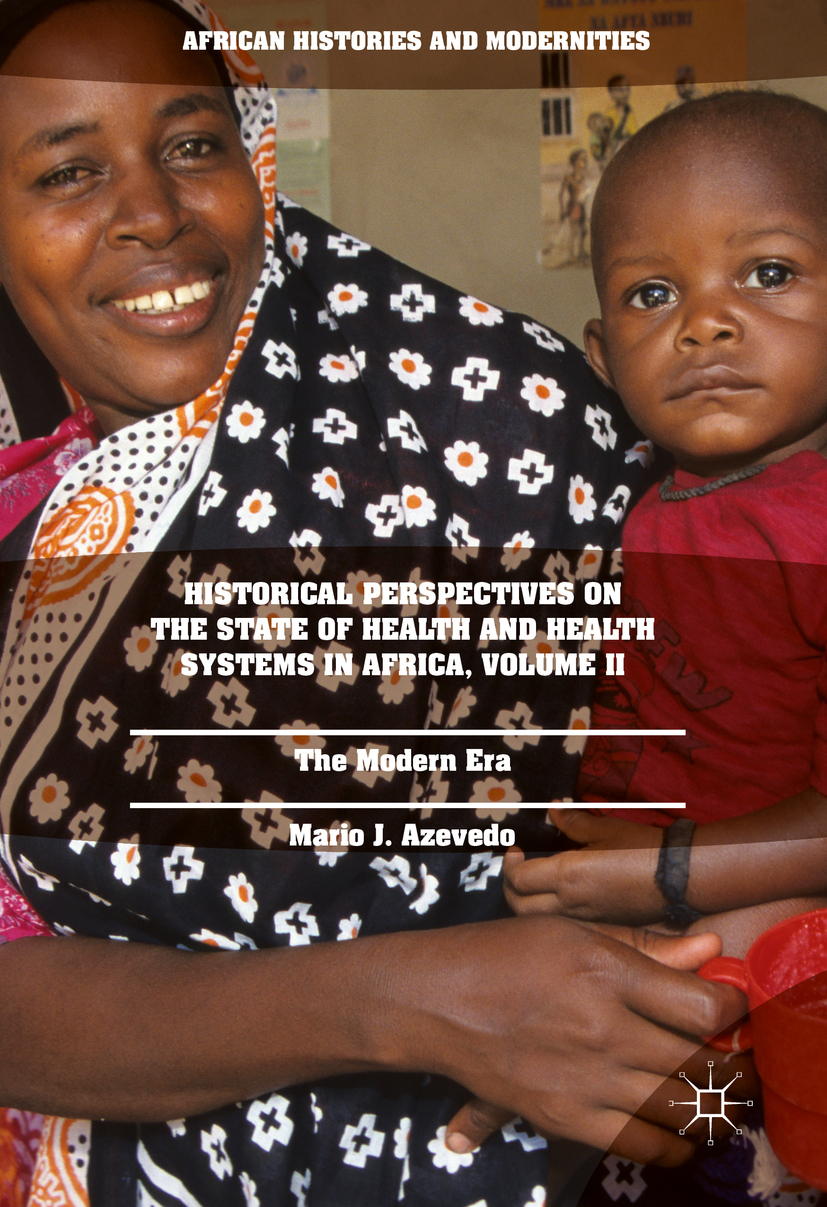 Azevedo, Mario J. - Historical Perspectives on the State of Health and Health Systems in Africa, Volume II, ebook