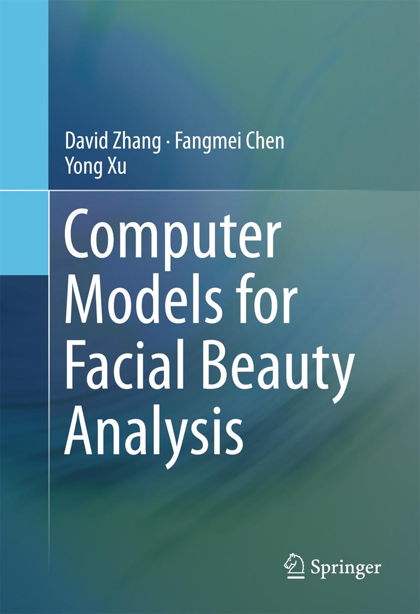 Chen, Fangmei - Computer Models for Facial Beauty Analysis, ebook