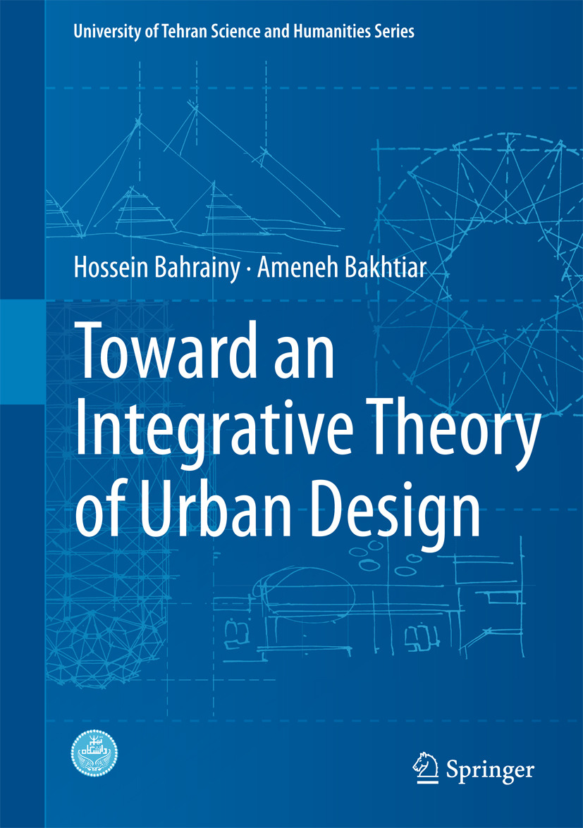 Bahrainy, Hossein - Toward an Integrative Theory of Urban Design, ebook