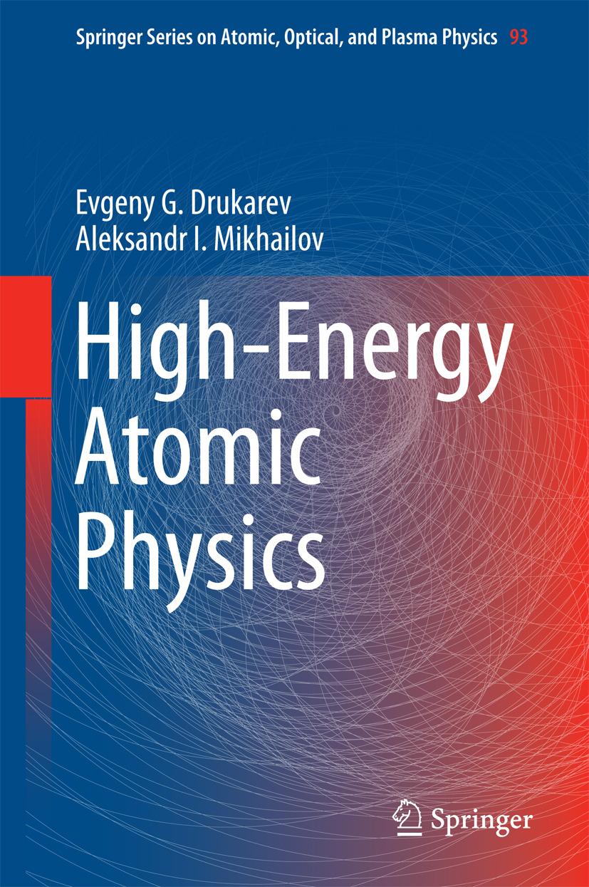 Drukarev, Evgeny G. - High-Energy Atomic Physics, ebook
