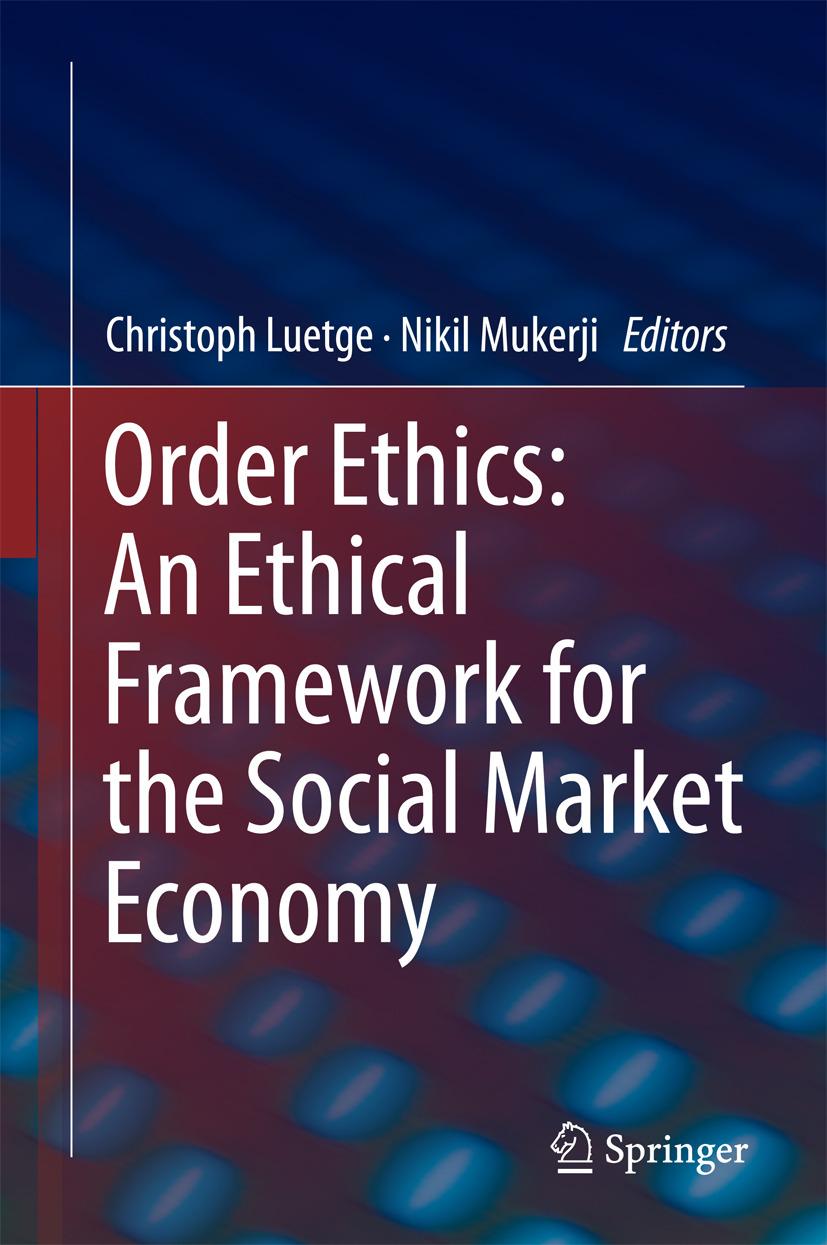 Luetge, Christoph - Order Ethics: An Ethical Framework for the Social Market Economy, ebook