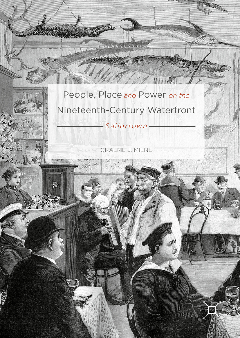 Milne, Graeme J. - People, Place and Power on the Nineteenth-Century Waterfront, ebook