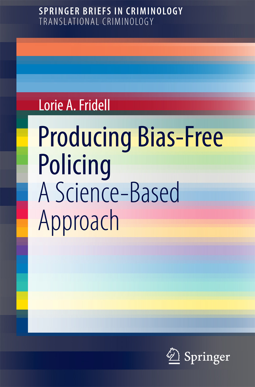 Fridell, Lorie A. - Producing Bias-Free Policing, ebook